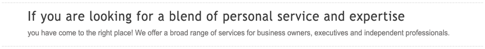 If you are looking for a blend of personal service and expertise